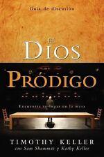 NEW - El Dios prodigo, Guia de discusion: Encuentra tu lugar en la mesa