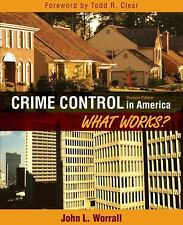 NEW - Crime Control in America: What Works? (2nd Edition)