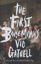 The First Bohemians: Life and Art in London's Golden Age, Gatrell, Vic, Acceptab