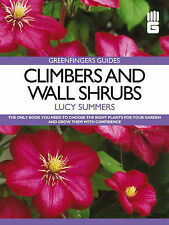 Lucy Summers Greenfingers Guides: Climbers and Wall Shrubs Very Good Book