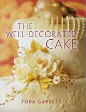 The Well-Decorated Cake by Toba Garrett (2004, Paperback)
