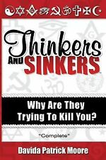 Thinkers and Sinkers : Why Are They Trying to Kill You? by Dave Moore (2011,...