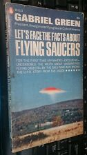 Let's face the facts about flying saucers by Gabriel Greene