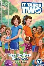 It Takes Two Ser.: May the Best Twin Win 7 by Belle Payton (2015, Paperback)