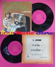 LP 45 7'' C.JEROME It's so long La vie d'artiste 1976 france AZ no cd mc dvd
