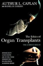 The Ethics of Organ Transplants: The Current Debate (Contemporary Issu-ExLibrary