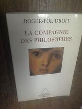 La compagnie des philosophes Roger-Pol Droit