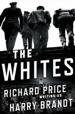 The Whites by Harry Brandt (2015, Hardcover)