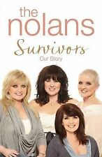 Survivors: Our Story by The Nolans (Hardback, 2011) New Book