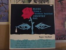 FAYE TUCKER, BLUES FROM BROKEN HEARTED COUNTRY GAL LP