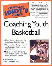 The Complete Idiot's Guide: The Complete Idiot's Guide to Coaching Basketball...