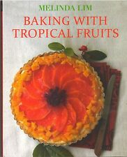 Baking with Tropical Fruits - Melinda Lim