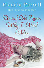 Remind Me Again Why I Need a Man by Claudia Carroll (Paperback, 2007)
