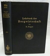 K.Kegel, Lehrbuch der Bergwirtschaft, 1931