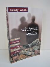 Without Walls: God's Blueprint for the 21st Century Church by Randy White