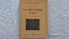 LA MENUISERIE D ART LES ARTS DECORATIFS ETIENNE AUSSEUR