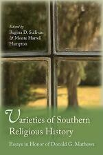 Varieties of Southern Religious History: Essays in Honor of Donald G. Mathews, ,