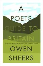 Sheers, Owen APoet's Guide to Britain by Sheers, Owen ( Author ) ON Oct-29-2009,