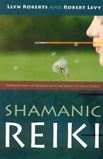 Shamanic Reiki : Expanded Ways of Working with Universal Life Force Energy by...
