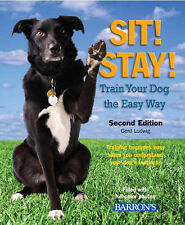 Sit! Stay! Train Your Dog the Easy Way, 0764138928, Good Book