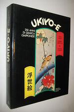 UKIYOE UKIYO-E 250 ANNI DI GRAFICA GIAPPONESE Mondadori 1981