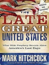The Late Great United States: What Bible Prophecy Reveals about Americ-ExLibrary