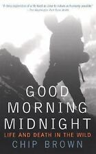 Good Morning Midnight: Life and Death in the Wild by Brown, Chip