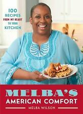 NEW - Melba's American Comfort: 100 Recipes from My Heart to Your Kitchen