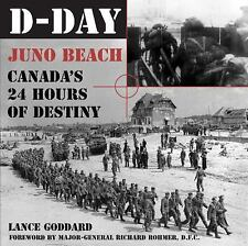 D-DAY JUNO BEACH Canada's 24 Hours Of Destiny by Lance Goddard 60th Anniversary