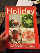Matthew Mead's Holiday: Hundreds of simple ways to CREATE, DECORATE, & CELEBRATE
