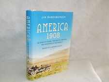 America 1908 : The Dawn of Flight, the Race to the Pole, the Invention of the...