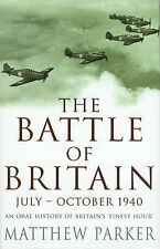 The Battle of Britain, July - October 1940, Matthew Parker, Paperback, New