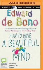 How to Have a Beautiful Mind by Edward De Bono (2015, MP3 CD, Unabridged)