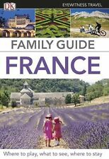 Eyewitness Travel Family Guides France by Dorling Kindersley Publishing Staff...