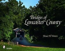 Bridges of Lancaster County, , Bruce M. Waters, Very Good, 2010-02-28,