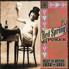 Bed Spring Poker: Meat in Motion 1926-1951 by Various Artists (CD, Feb-2002,...