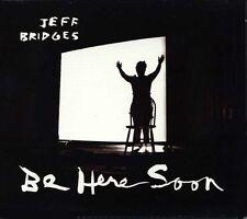 JEFF BRIDGES - Be Here Soon CD