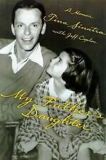 SINATRA: My Father's Daughter : How to Make It As a Hollywood Assistant by Tina