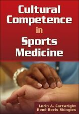 Cultural Competence in Sports Medicine by Lorin A. Cartwright and Rene Revis...