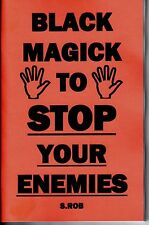 BLACK MAGICK TO STOP YOUR ENEMIES book S. Rob