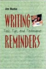 Writing Reminders: Tools, Tips, and Techniques Jim Burke Books-Acceptable Condit