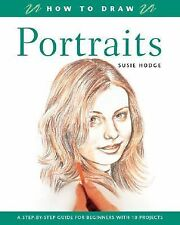 How to Draw Portraits : A Step-by-Step Guide for Beginners with 10 Projects b...