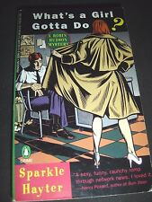 What's a Girl Gotta Do? : A Robin Hudson Mystery by Sparkle Hayter 1995 PB