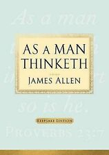 As a Man Thinketh by Associate Professor of Philosophy James Allen (Hardback)