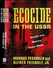 ECOCIDE IN THE USSR MURRAY FESHBACH HEALTH NATURE UNDER SIEGE H/C D/J 1992