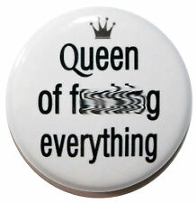 """1"""" (25mm) """"Queen of F**king Everything"""" Funny Button Badge Pin - High Quality"""