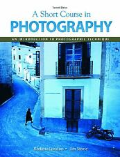 A Short Course in Photography : An Introduction to Photographic Technique by...