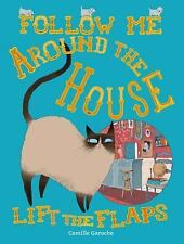 Follow Me Around the House by Camille Garoche (2016, Board Book, Illustrated)
