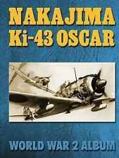 Nakajima KI-43 Oscar : World War 2 Album by Ray Merriam (2015, Paperback)