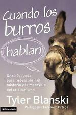 Cuando los burros hablan: Una busqueda para redescubrir el misterio y la maravil